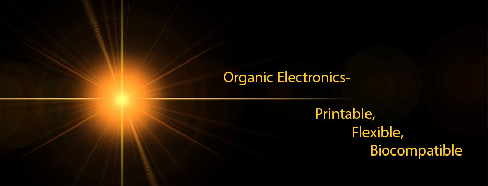 Organic Electronics—Printable, Flexible, Biocompatible