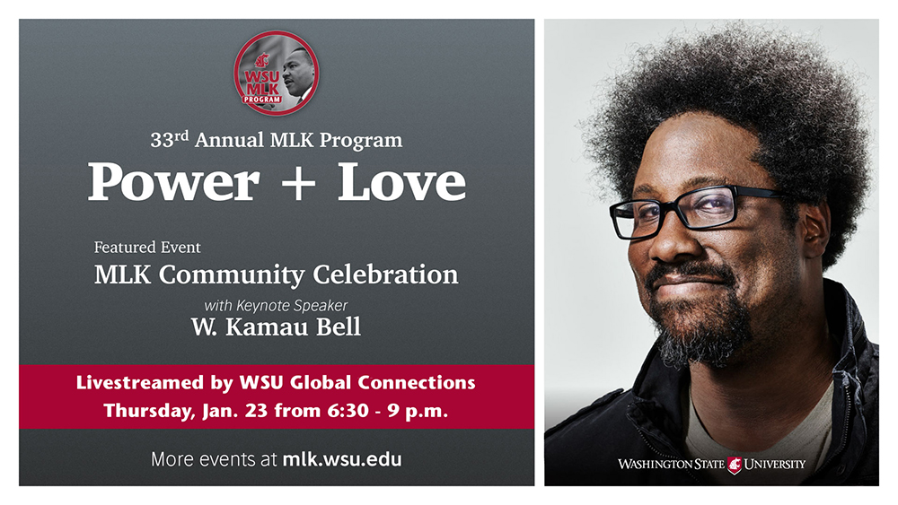 Poster: 33rd Annual MLK Program Power plus Love. Featured speaker W Kamau Bell.Thursday January 23 630 to 9pm.