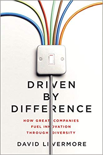 Book Cover: Driven by Difference: How Great Companies Fuel Innovation Through Diversity by David Livermore.
