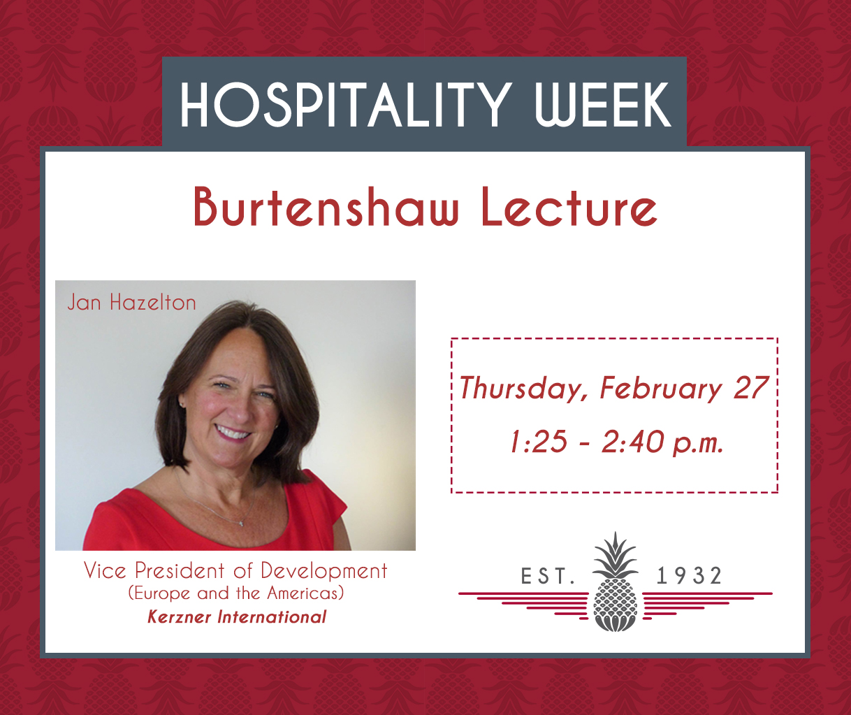 Graphic: Hospitality Week Burtenshaw Lecture Thursday February 27 featuring speaker Jan Hazelton, Vice President of Development Europe and Americas for Kerzner International.