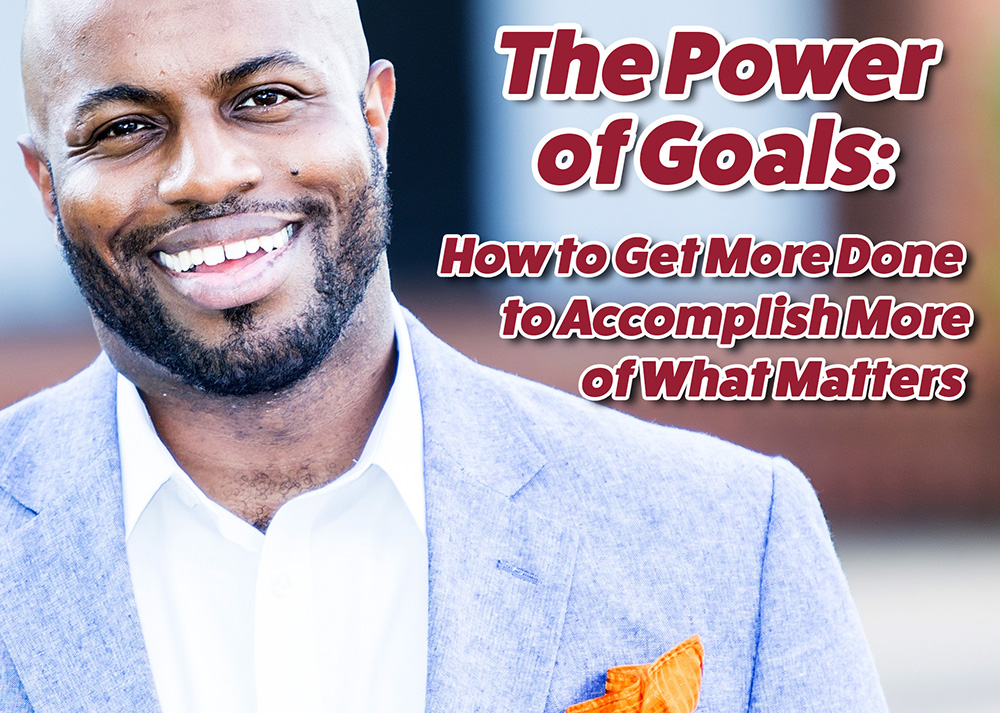 Photo: Justin Jones-Fosu, speaker, on The Power of Goals - How to Get More Done to Accomplish More of What Matters.