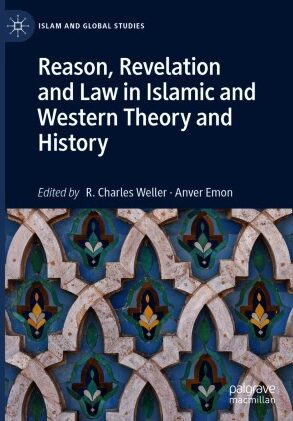 """Cover of Charles Weller's book """"Reason, Revelation, and Law in Islamic and Western Theory and History."""""""