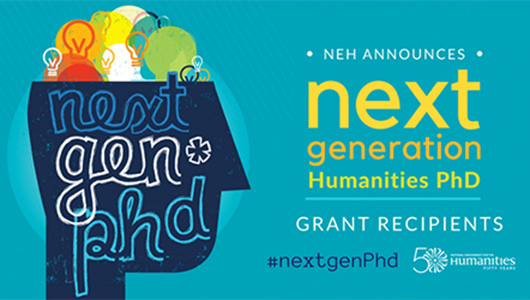 NEH Announces Next Generation Humanities PhD Grant Recipients