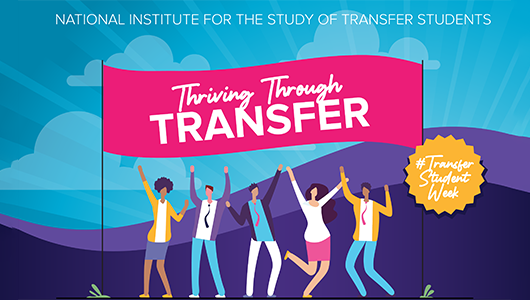 National Institute for the Study of Transfer Students. Thriving Through Transfer.