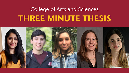 College of Arts and Sciences, Three Minute Thesis.