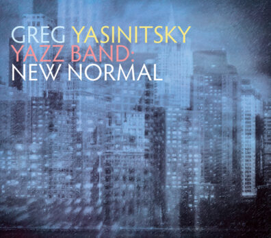 Album cover: Greg Yasinistsky YAZZ Band: New Normal