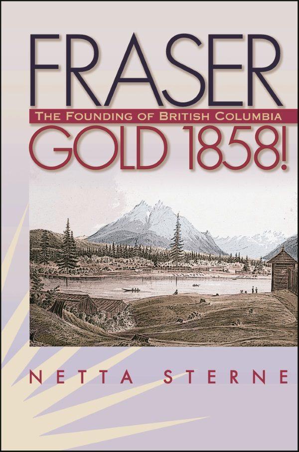 Fraser Gold 1858! cover