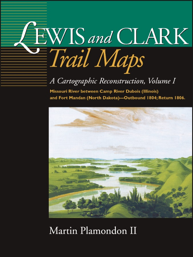 Lewis and Clark Trail Maps Volume I cover