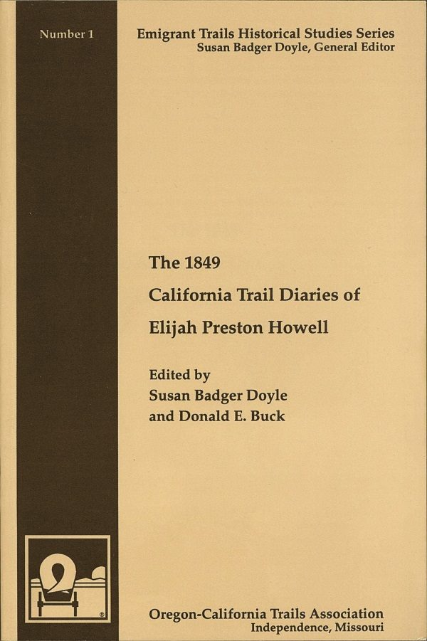 The 1849 California Trail Diaries of Elijah Preston Howell cover