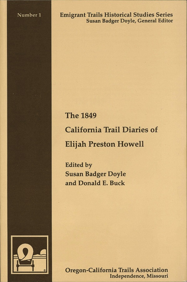The 1849 California Trail Diaries of Elijah Preston Howell cover