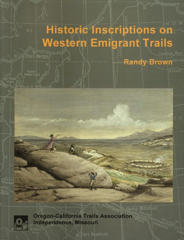 Historic inscriptions on Western Emigrant Trails cover