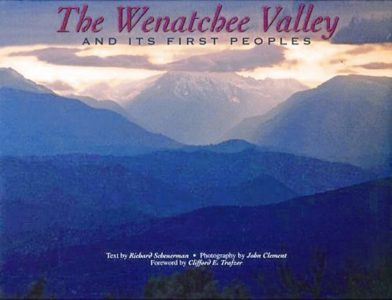 The Wenatchee Valley and Its First peoples cover