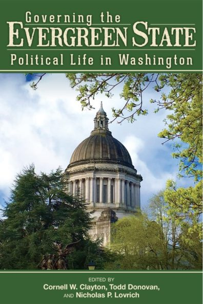 Governing the Evergreen State: Political Life in Washington front cover