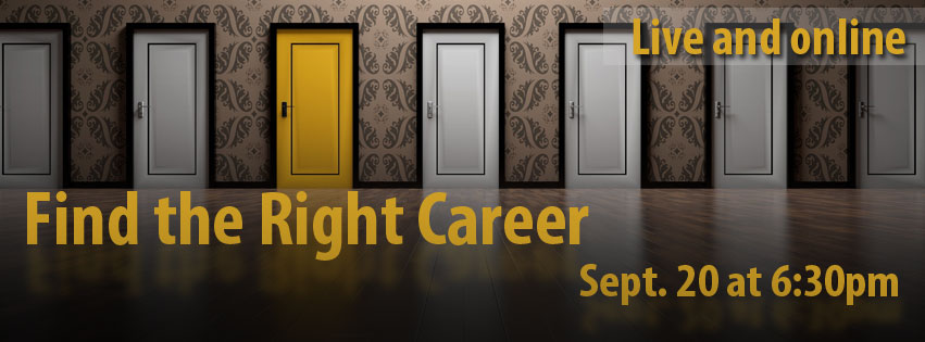 Text: Find the Right Career. Sept. 20 at 6:30pm. Live and online. Image: Seven doors. Six are white. One is yellow. Hard wood floor.