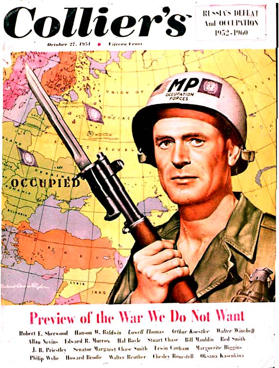 "But it was not the threat nuclear weapons posed to the world at large that most concerned America's leaders: it was the threat they posed to the Soviet Union. On October 17, 1951, the popular magazine Collier's published a special issue imagining how America might defeat its adversary and impose its values on the Soviet people. Several distinguished and influential writers contributed to this project, entitled ""Preview of the War We Do Not Want,"" and government consultants advised the editors."