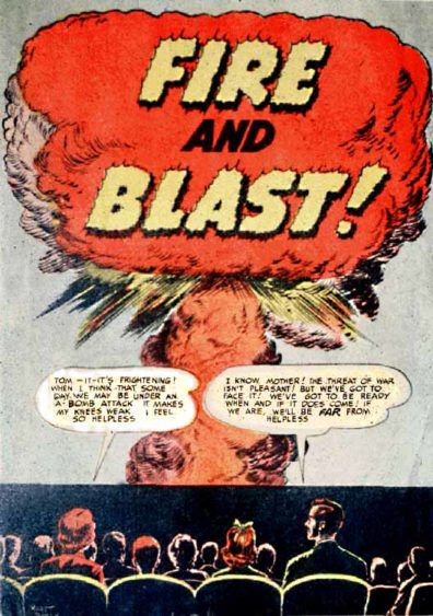 "With a little grit, know-how, and common sense, nuclear war could be survived. Fire departments distributed this 1952 comic book to help the public deal with the incendiary side effects of the new weapon. Fretful Mom: ""Tom-It- It's frightening! When I think that some day we may be under an A-bomb attack it makes my knees weak! I feel so helpless!"" Wise Dad replies: ""I know, Mother! The threat of war isn't pleasant! But we've got to face it! We've got to be ready when and if it does come! If we are, we'll be far from helpless!"""
