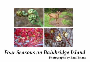 This book (Island Seasons Press, 2010) is a self-published collection of photographs of Bainbridge Island, Washington, focusing on characteristic flowers and other plants in different times of year. Information is provided about parks, hikes, other attractions, and various seasonal events on the island. For more information, write paulbrians@gmail.com.