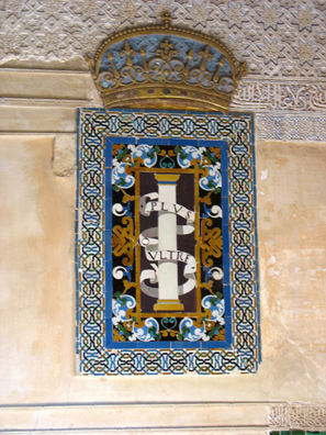 """ALHAMBRA: The conqueror of the Alhambra, Carlos V, put his stamp on the building by erecting this plaque with his greedy motto, which became imperial Spain's: """"Plus Ultra"""" (""""onward"""" or """"more"""")"""
