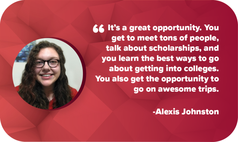 "Alexis Johnston - Cougs Rise""It's a great opportunity. You get to meet tons of people, talk about scholarships, and you learn the best ways to go about getting into colleges. You also get the opportunity to go on awesome trips."""