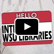 hello name tag - WSU Libraries - in background, play button in foreground