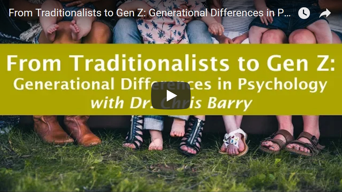 Feet of people sitting in row - from babies to elders - in background. Text From Traditionalists to Gen Z: Generational Differences in Psychology with Dr. Chris Barry. Play button in foreground.