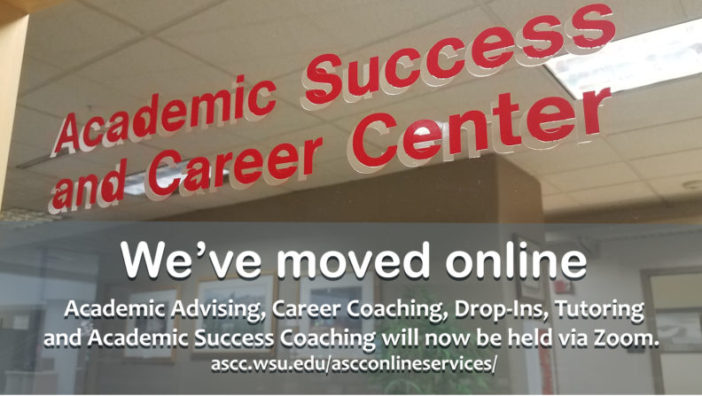 We've moved online. Academic advising, career-coaching, drop-ins, tutoring, and academic success coaching will now be held via Zoom.