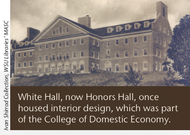 White Hall, now Honors Hall, once housed interior design, which was part of the College of Domestic Economy.