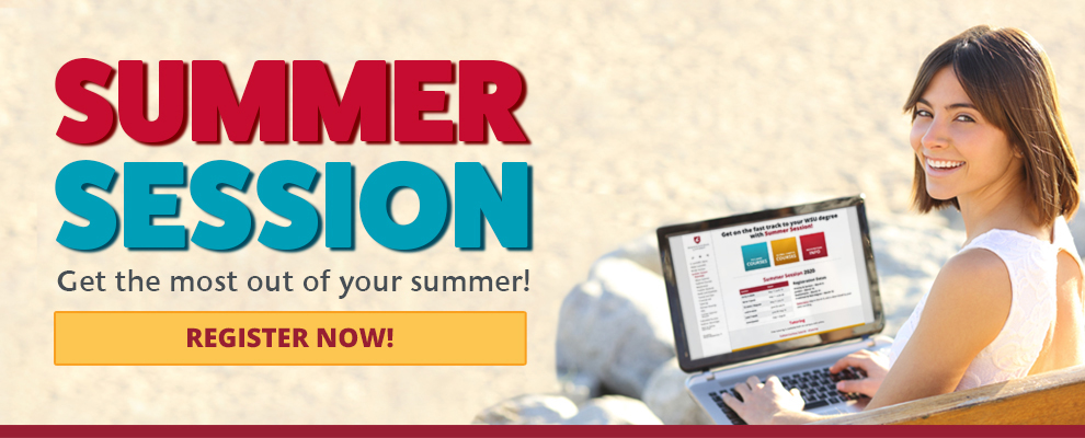 Graphic: Summer Session - Get the most out of your summer! Register now!