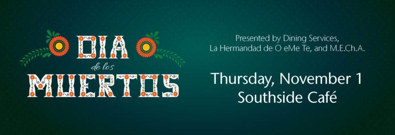 Join us at Southside Cafe on Thursday, Nov. 1 for a special Dia de los Muertos celebration.