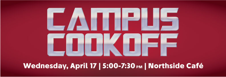 Campus Cookoff will be held on April 17 from 5-7:30 p.m. at Northside Cafe.