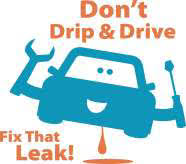 Don't Drip & Drive Fix that Leak