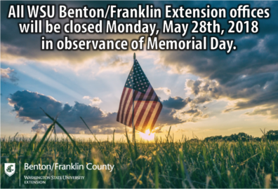 All WSU Benton/Franklin Extension offices will be closed Monday, May 28, 2018 in observance of Memorial Day.