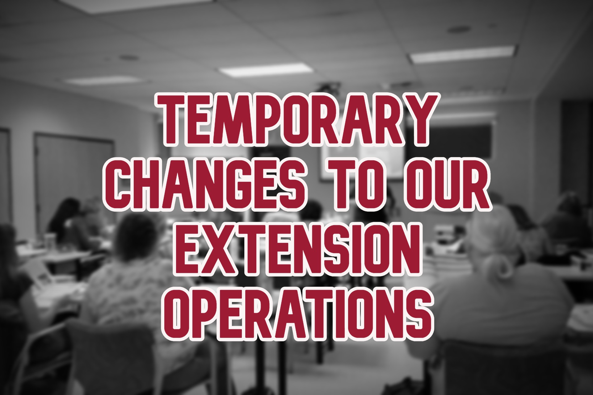 Temporary Changes to our Extension Operations