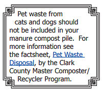 Pet waste from cats and dogs should not be included in our manure compost pile.