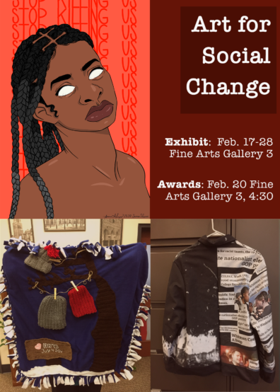 Art for Social Change Feb. 17-28 Fine Arts Gallery 3
