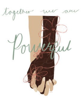"""Designed image of a black hand and white hand clasping each other, and overlaid with the words """"Together we are Powerful."""""""