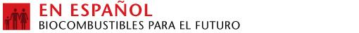 En Español: Biocombustibles Para El Futuro
