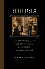 Bitter Tastes: Literary Naturalism and Early Cinema in American Women's Writing. U Georgia P, 2016. Named a CHOICE Outstanding Academic Book for 2017.