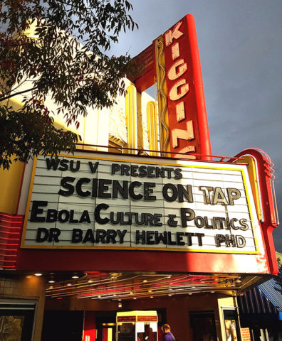 Theater billboard: WSU V Presents - Science on Tap - Ebola Culture & Politics - Dr Barry Hewlett PhD