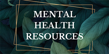 Graphic: Background - tropical plant leaves; foreground text - Mental Health Resources.
