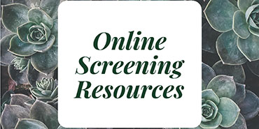 Graphic: Background - succulent plants; foreground text - Online Screening Resources.