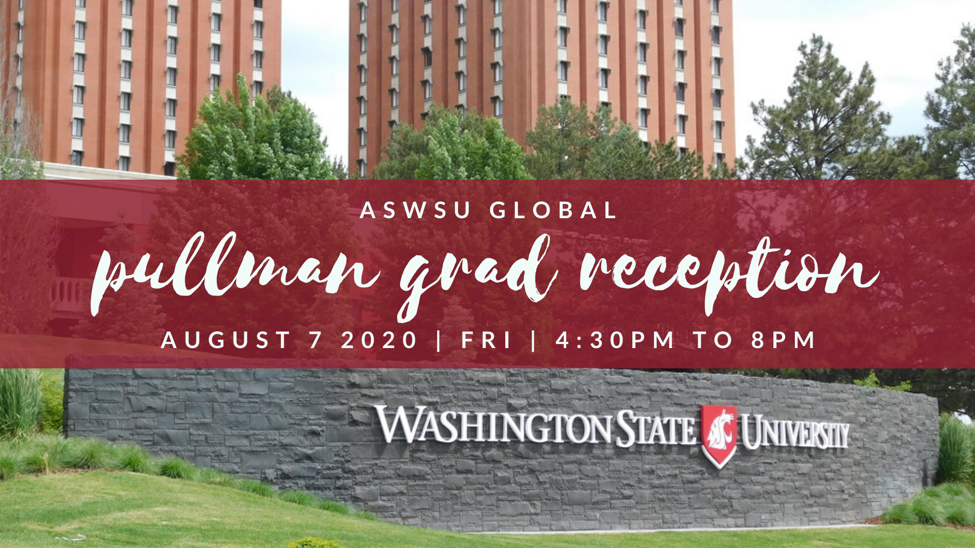 Graphic: ASWSU Global Pullman Grad Reception August 7 2020 Fri 4:30 pm to 8:00 pm - photo of dormitories in background.