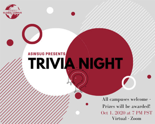 Graphic: ASWSUG Presents Trivia Night - All Campuses Welcome - Prizes will be awarded - October 1 2020 at 7 pm PST - virtual via Zoom.