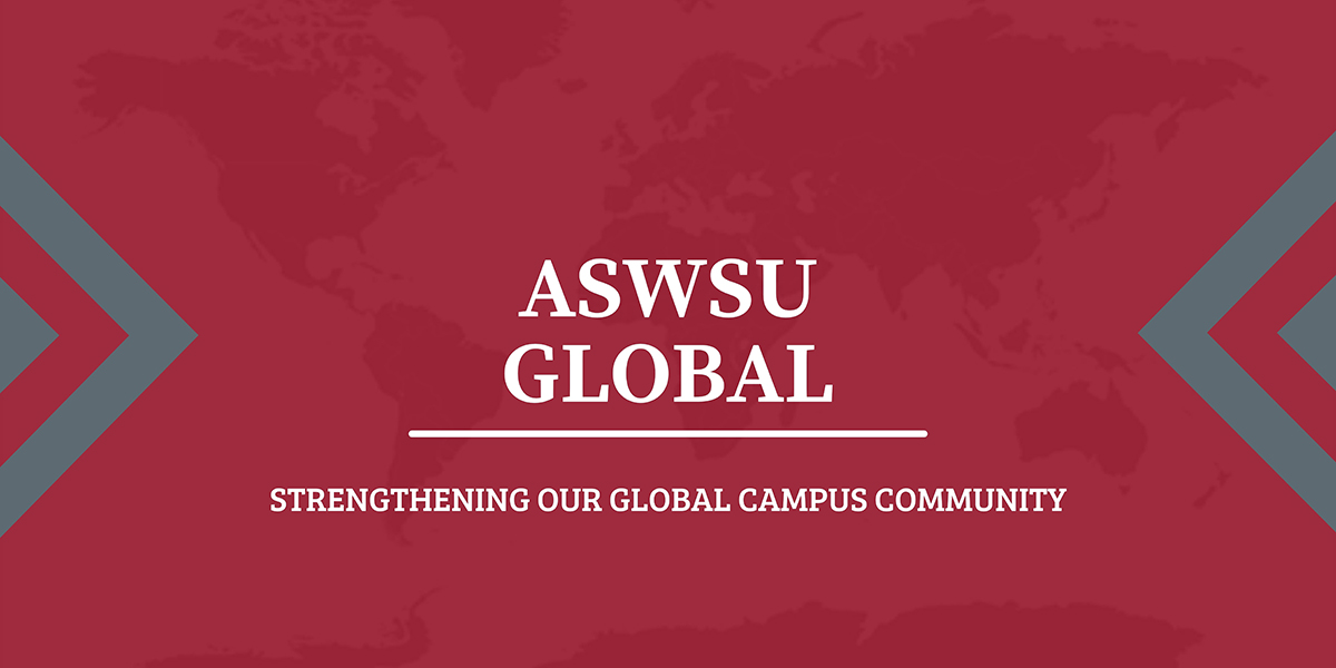 Graphic: ASWSU Global. Strengthening Our Global Campus Community.