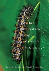 Cover of Dr. James book Life Histories of Cascadia Butterflies