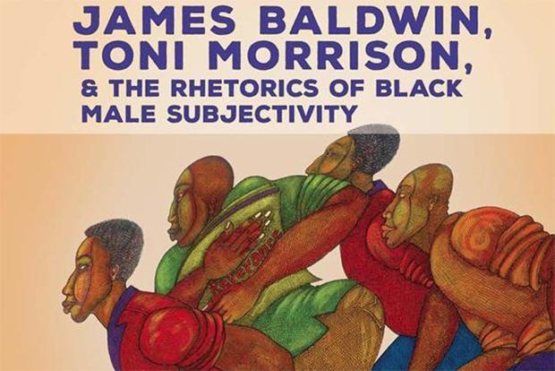 'James Baldwin, Toni Morrison and the Rhetorics of Black Male Subjectivity' book cover.