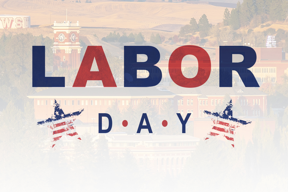 The words 'Labor Day' with a faded background of the WSU Pullman campus.