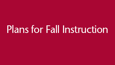 Plans for Fall Instruction