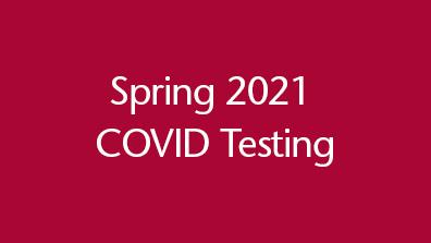Spring 2021 COVID Testing