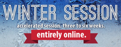 Winter Session Accelerated session. Three to six weeks. Entirely online.